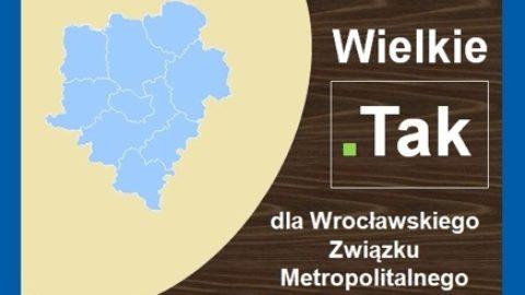 Wrocławski Związek Metropolitalny szansą na rozwój Wrocławia i dolnośląskich samorządów