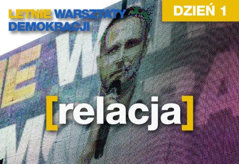 Letnie Warsztaty Demokracji – DZIEŃ 1 – RELACJA